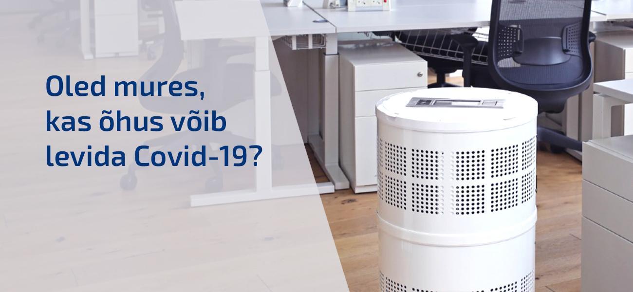 Oled mures, kas õhus võib levida Covid-19?